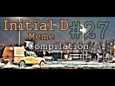 Initial D Meme Compilation #27 - YouTube