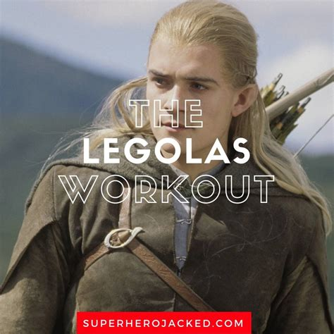 Legolas Workout Routine: Train to Become the LoTR Elven