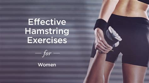Hamstring Exercises for Women: Stretch and Tone